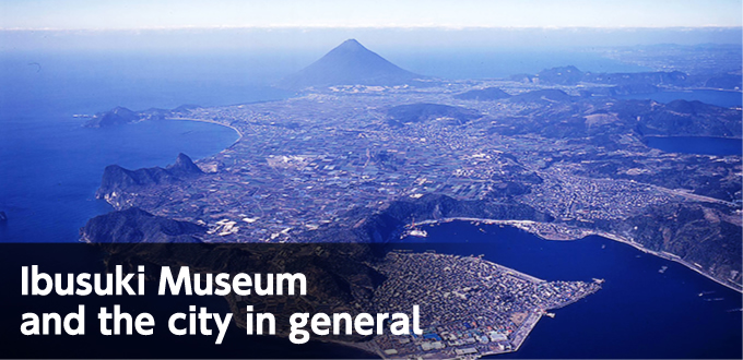 ibusuki Museum and the city in general